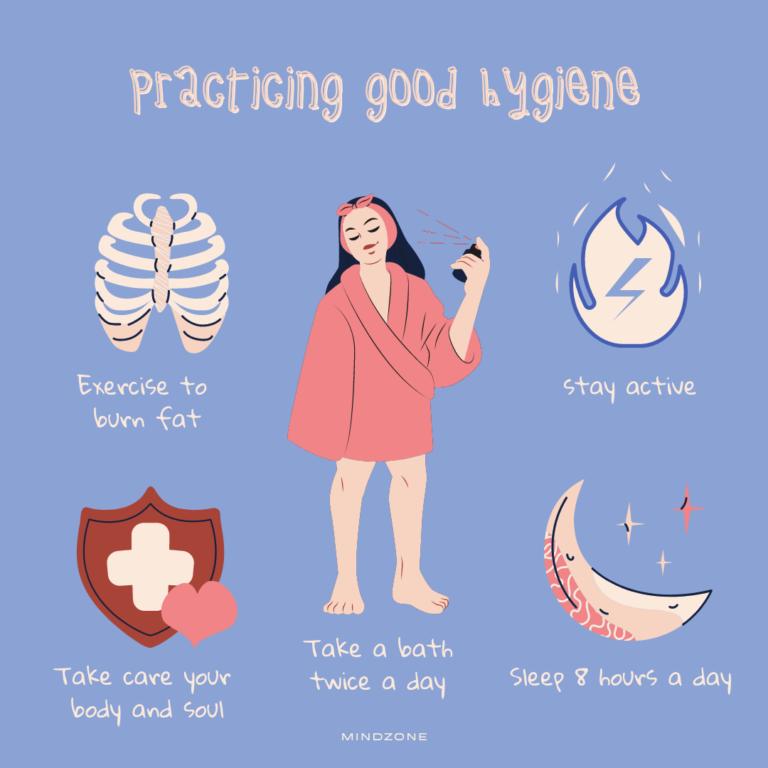 practicing good hygiene